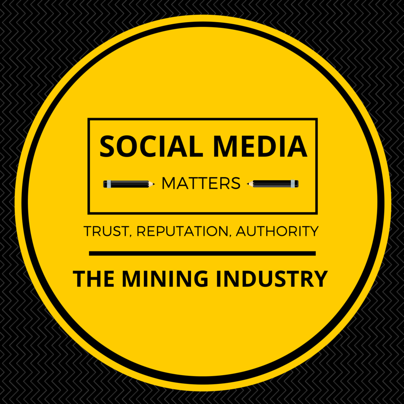 How does a Mining Company use Social Media to Build Trust, Reputation, and Authority?